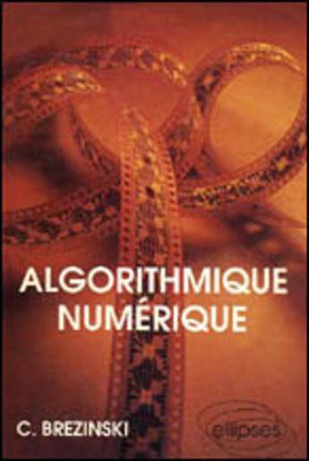 Couverture du livre « Algorithmique numerique » de Brezinski Claude aux éditions Ellipses Marketing