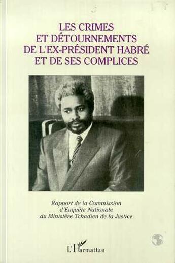 Couverture du livre « Les crimes et detournements de l'ex-president habre et de ses complices » de  aux éditions L'harmattan