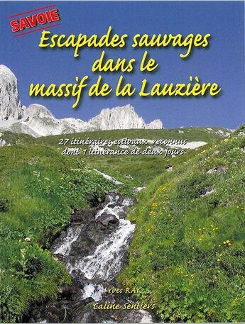 Couverture du livre « Escapades sauvages dans le massif de la lauziere » de Yves Ray aux éditions Gap