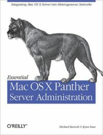 Couverture du livre « Essential Mac os X Panther server administration » de Michael Bartosh aux éditions O Reilly