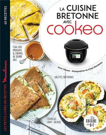 Couverture du livre « La cuisine bretonne avec cookeo » de Laure Thomas et Ernest Bourdeaux aux éditions Dessain Et Tolra