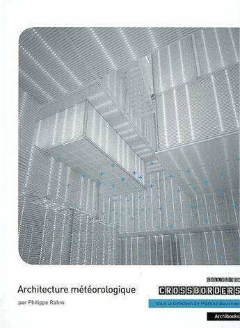 Couverture du livre « Architecture météorologique » de Philippe Rahm aux éditions Archibooks
