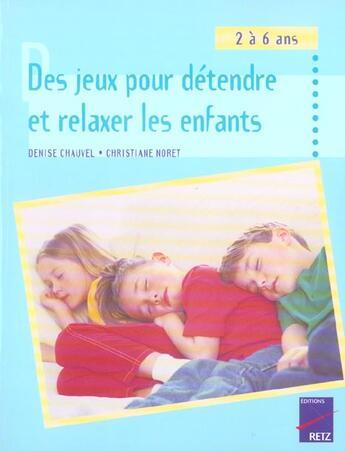Couverture du livre « Des jeux pour détendre et relaxer les enfants ; 2/6 ans » de Chauvel/Noret aux éditions Retz