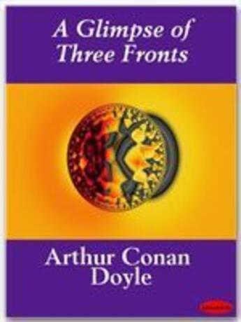Couverture du livre « A glimpse of three fronts » de Arthur Conan Doyle aux éditions Ebookslib