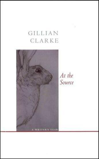 Couverture du livre « At the Source » de Clarke Gillian aux éditions Carcanet Press Digital