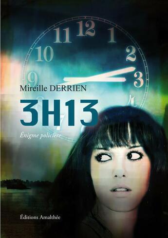 Couverture du livre « 3h13 » de Mireille Derrien aux éditions Amalthee