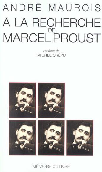 Couverture du livre « A La Recherche De Marcel Proust » de Andre Maurois aux éditions Memoire Du Livre
