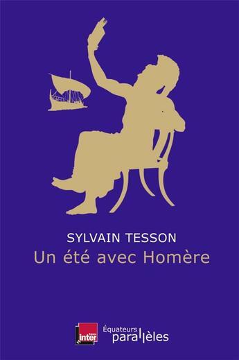 Couverture du livre « Un été avec Homère » de Sylvain Tesson aux éditions Des Equateurs