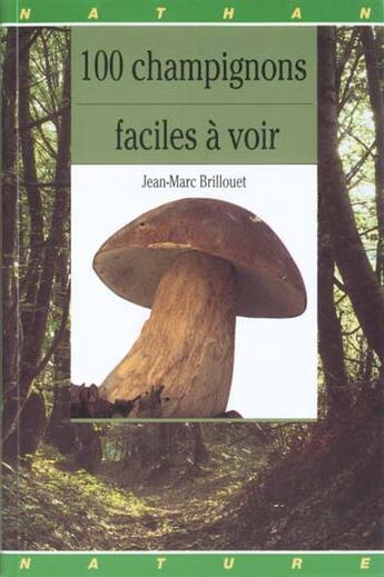Couverture du livre « 100 Champignons Faciles A Voir » de Collectif aux éditions Nathan