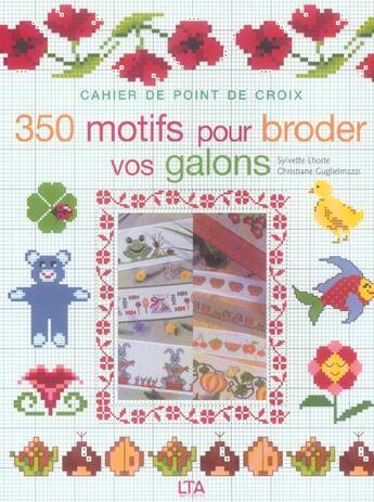 Couverture du livre « 350 Motifs Pour Broder Vos Galons » de Christiane Guglielmazzi aux éditions Le Temps Apprivoise