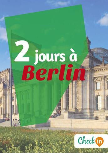 Couverture du livre « 2 jours à Berlin » de Collectif aux éditions Check-in Guide
