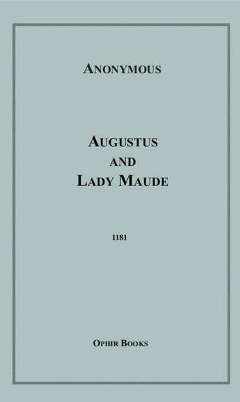 Couverture du livre « Augustus and Lady Maude » de Anon Anonymous aux éditions Disruptive Publishing