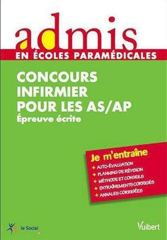 Couverture du livre « Concours infirmier pour les AS/AP ; épreuves écrites » de Isabelle Bisutti aux éditions Vuibert