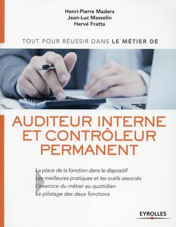 Couverture du livre « Auditeur interne et contrôleur permanent » de Henri-Pierre Maders et Jean-Luc Masselin et Herve Fratta aux éditions Eyrolles