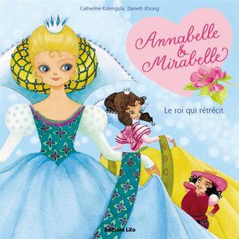 Couverture du livre « Annabelle et Mirabelle ; le Roi qui rétrécit » de Khong/Kalengula aux éditions Lito