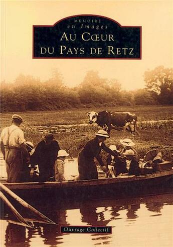 Couverture du livre « Au coeur du pays de Retz » de Collectif aux éditions Editions Sutton