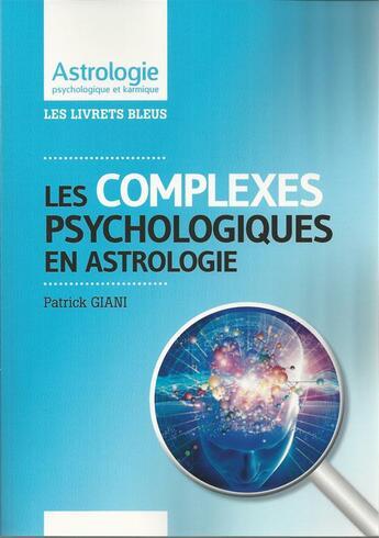 Couverture du livre « Astrologie Et Complexes Psychologiques » de Patrick Giani aux éditions Jupitair