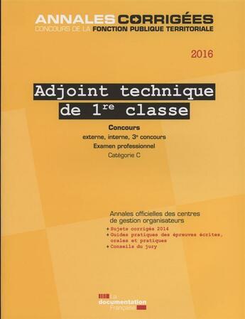 Couverture du livre « Adjoint technique de 1re classe, catégorie C ; concours et examens (édition 2016) » de Cig Petite Couronne aux éditions Documentation Francaise