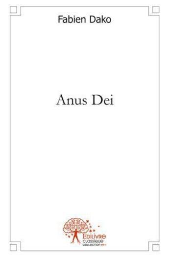 Couverture du livre « Anus Dei » de Fabien Dako aux éditions Edilivre-aparis