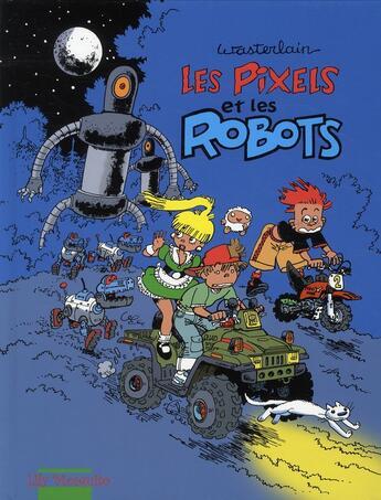 Couverture du livre « Les pixels et les robots » de Marc Wasterlain aux éditions Mosquito