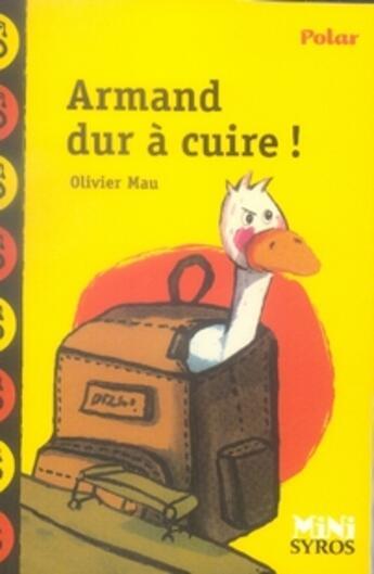 Couverture du livre « Armand dur à cuire ! » de Olivier Mau aux éditions Syros