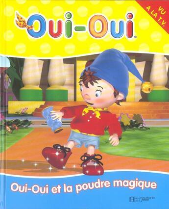 Couverture du livre « Oui-Oui Et La Poudre Magique » de Enid Blyton aux éditions Hachette Jeunesse