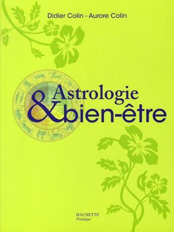 Couverture du livre « Astrologie et bien-être » de Didier Colin et Aurore Colin aux éditions Hachette Pratique