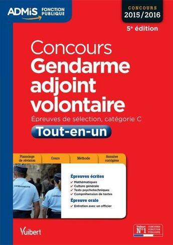 Couverture du livre « Concours gendarme adjoint volontaire ; catégorie C tout-en-un 2016 (5e édition) » de Collectif aux éditions Vuibert