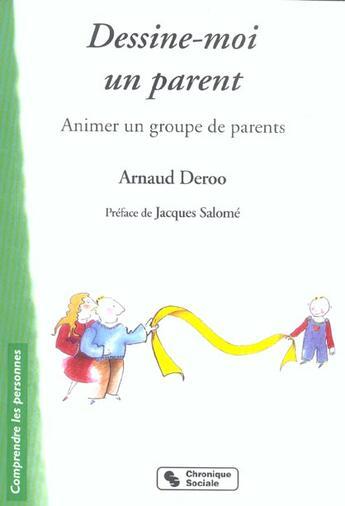 Couverture du livre « Dessine-moi un parent » de Arnaud Deroo aux éditions Chronique Sociale