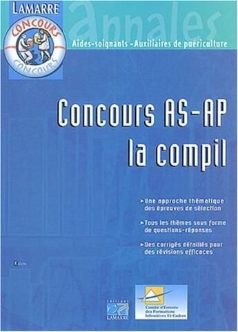 Couverture du livre « Concours as-ap la compil nouvelle edition (édition 2004) » de Editions Lamarre aux éditions Lamarre