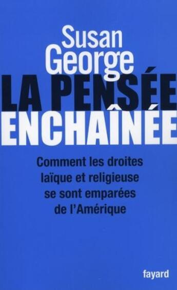 Couverture du livre « La pensée enchaînée » de Susan George aux éditions Fayard