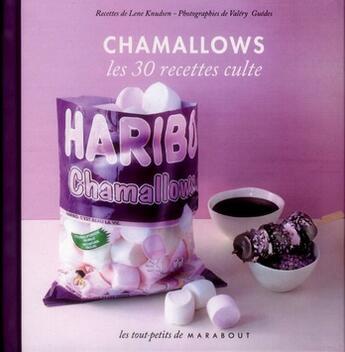 Couverture du livre « Chamallows ; les 30 recettes culte » de Collectif aux éditions Marabout