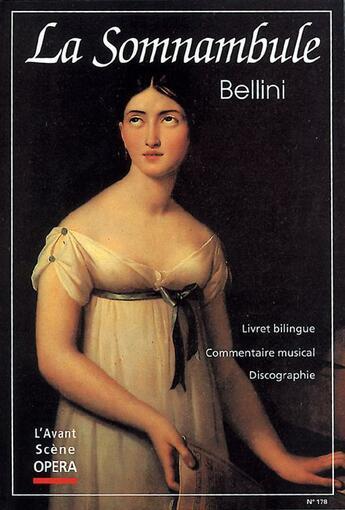 Couverture du livre « L'avant-scène opéra N.178 ; la somnambule » de Vincenzo Bellini aux éditions L'avant-scene Opera