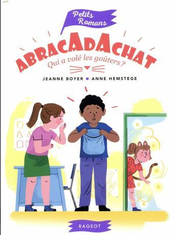 Couverture du livre « Abracadachat ; qui a volé les gouters ? » de Jeanne Boyer aux éditions Rageot