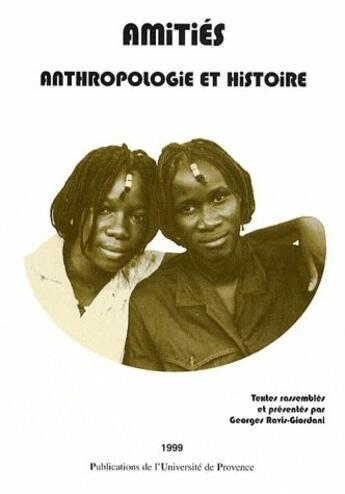 Couverture du livre « Amitiés ; anthropologie et histoire » de Georges Ravis-Giordani aux éditions Pu De Provence