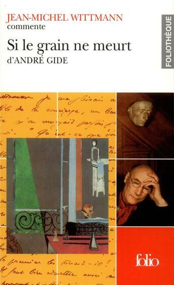 Couverture du livre « Si le grain ne meurt » de Jean-Michel Wittmann aux éditions Gallimard
