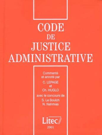 Couverture du livre « Code De Justice Administrative » de Christian Huglo et Corinne Lepage-Jessua aux éditions Lexisnexis