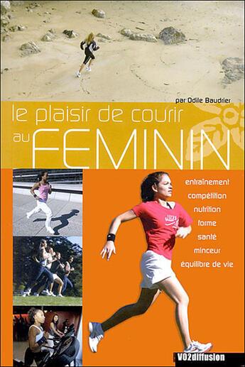 Couverture du livre « **Le Plaisir De Courir Au Feminin** » de O. Baudrier aux éditions Vo2