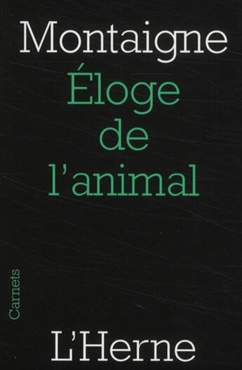 Couverture du livre « Éloge de l'animal » de Michel De Montaigne aux éditions L'herne