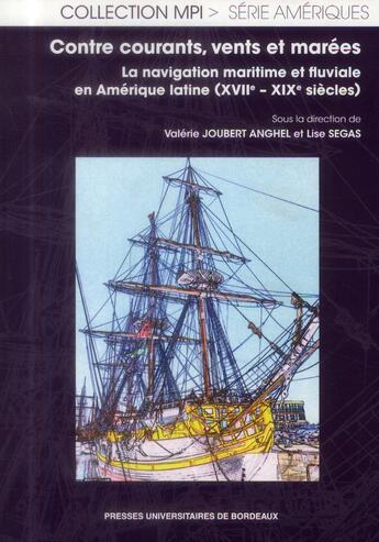 Couverture du livre « Contre courants vents et marees » de Joubert/Segas aux éditions Pu De Bordeaux