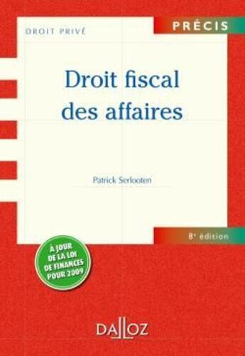 Couverture du livre « Droit fiscal des affaires (8e édition) » de Patrick Serlooten aux éditions Dalloz
