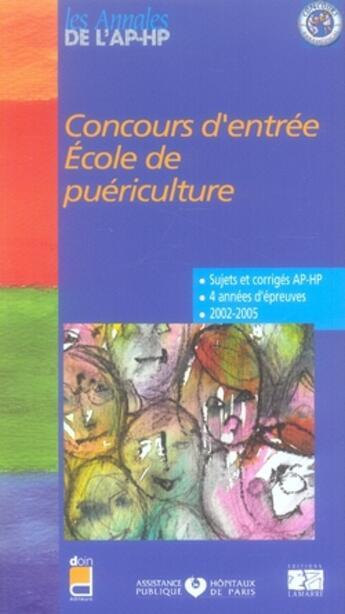 Couverture du livre « Concours d'entrée école de puériculture ; 2002-2005 » de Aphp aux éditions Lamarre