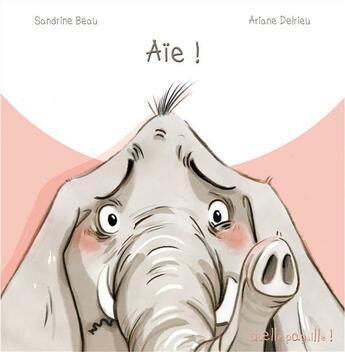 Couverture du livre « Aïe ! » de Ariane Delrieu et Sandrine Beau aux éditions Limonade
