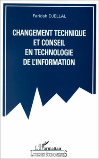 Couverture du livre « Changement technique et conseil en technologie de l'information » de Faridah Djellal aux éditions L'harmattan
