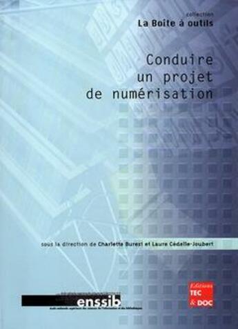 Couverture du livre « Conduire un projet de numérisation » de Charlette Buresi et Laure Cedelle-Joubert aux éditions Tec Et Doc