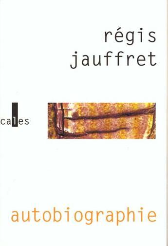 Couverture du livre « Autobiographie » de Regis Jauffret aux éditions Verticales