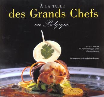 Couverture du livre « A La Table Des Grands Chefs En Belgique » de Jacques Mercier aux éditions Renaissance Du Livre