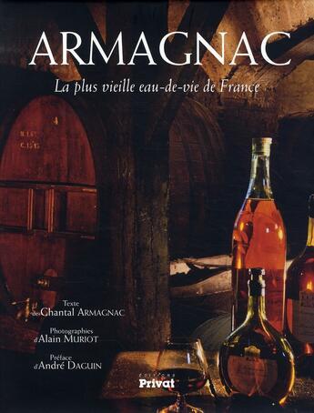 Couverture du livre « Armagnac, la plus vieille eau-de-vie de France » de Armagnac/Muriot aux éditions Privat