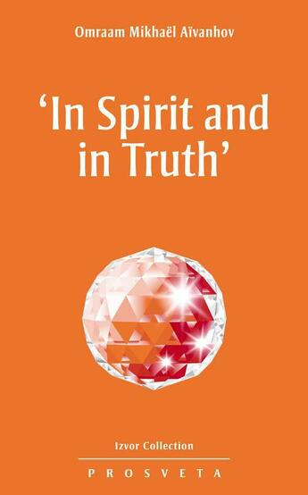 Couverture du livre « 'In Spirit and in Truth' » de Omraam Mikhael Aivanhov aux éditions Prosveta