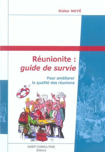 Couverture du livre « Reunionite : guide de survie - pour ameliorer la qualite des reunions » de Didier Noye aux éditions Eyrolles